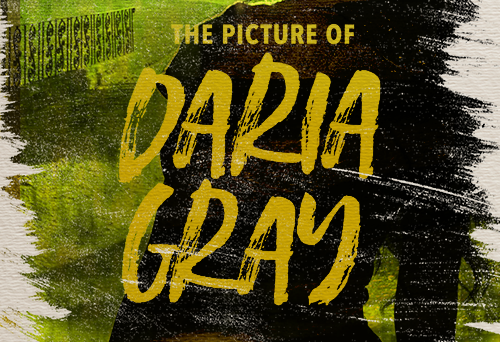 Auditions Announced for The Picture of Daria Gray